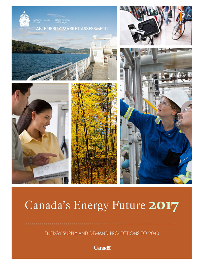 Canada's Energy Future 2017: Energy Supply and Demand Projections to 2040